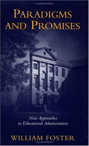 Paradigms and Promises: New Approaches to Educational Administration 9780879753665