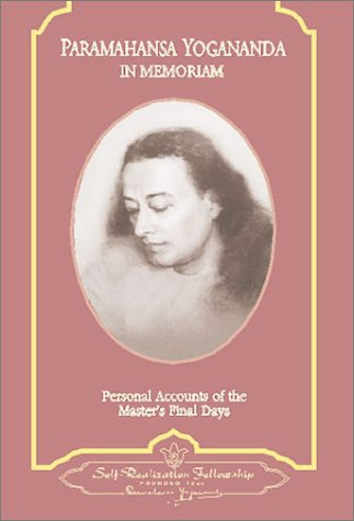 Paramahansa Yogananda: In Memoriam: Personal Accounts of the Master's Final Days 9780876121702