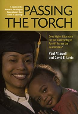Passing the Torch: Does Higher Education for the Disadvantaged Pay Off Across the Generations? 9780871540386