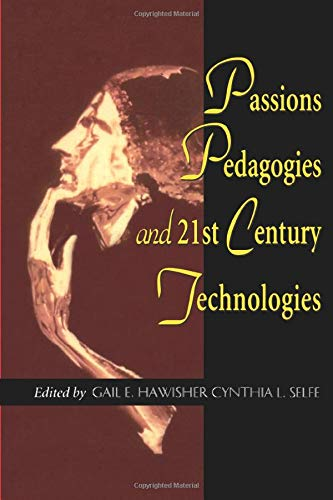 Passions Pedagogies and 21st Century Technologies 9780874212587