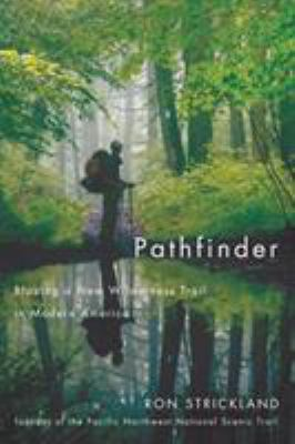 Pathfinder: Blazing a New Wilderness Trail in Modern America 9780870716034