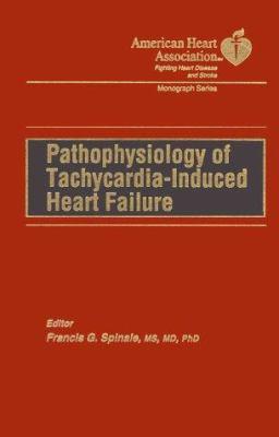 Pathophysiology of Tachycardia Induced Heart Failure