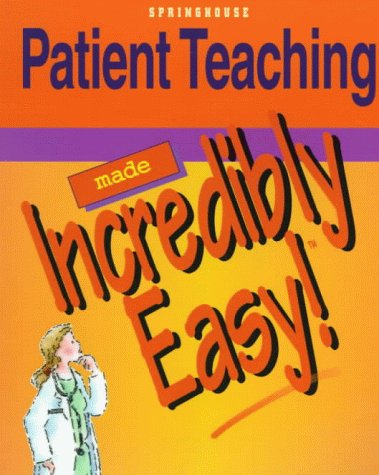 Patient Teaching Made Incredibly Easy! 9780874349597