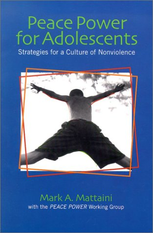 Peace Power for Adolescents: Strategies for a Culture of Nonviolence 9780871013293