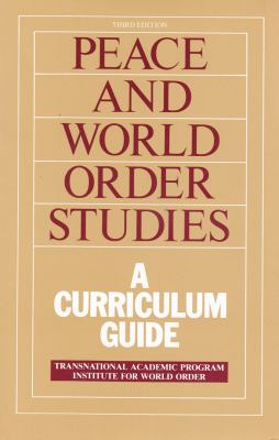 Peace and World Order Studies: A Curriculum Guide 9780878557639