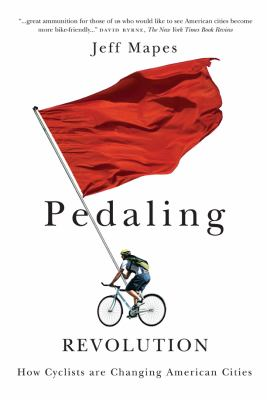 Pedaling Revolution: How Cyclists Are Changing American Cities 9780870714191