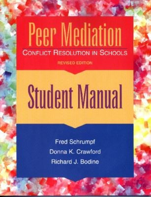 Peer Mediation: Conflict Resolution in Schools, Student Manual 9780878223671