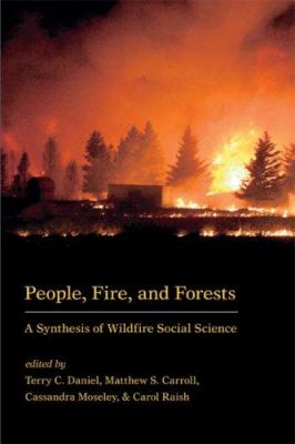 People, Fire, and Forests: A Synthesis of Wildfire Social Science 9780870711848