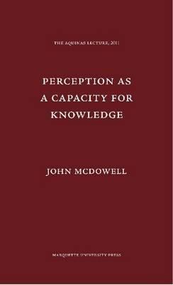 Perception as a Capacity for Knowledge 9780874621792