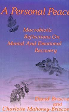 Personal Peace: Macrobiotic Reflections on Mental and Emotional Recovery 9780870406980