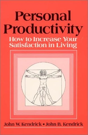 Personal Productivity: How to Increase Your Satisfaction in Living 9780873324632