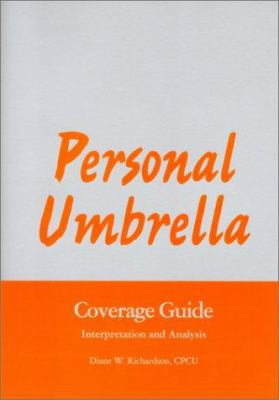 Personal Umbrella: Personal Lines Coverage Guide 9780872183827