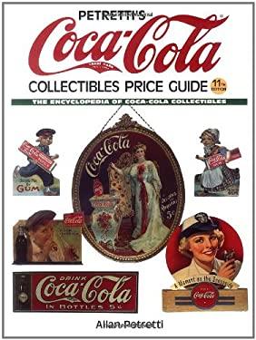Petretti's Coca-Cola Collectibles Price Guide 9780873492416