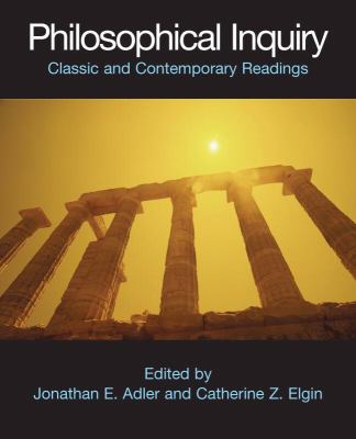 Philosophical Inquiry: Classic and Contemporary Readings 9780872208681