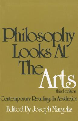 Philosophy Looks at the Arts: Contemporary Readings in Aesthetics 9780877224402