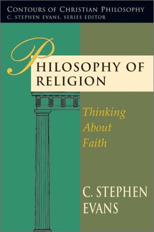 Philosophy of Religion: Thinking about Faith 9780877843436