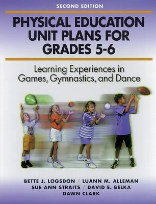 Physical Education Unit Plans for Grades 5 6 2nd 9780873227841
