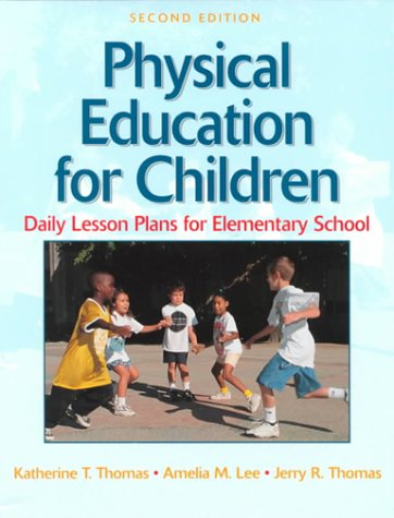 Physical Education for Children: Daily Lesson Plan Elem School-2e 9780873226813
