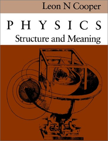 Physics: Structure and Meaning 9780874515923