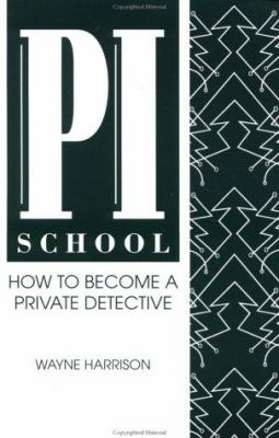Pi School: How to Become a Private Detective 9780873646376