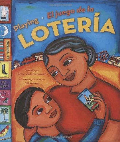 Playing Loteria / El Juego de La Loteria (Bilingual): El Juego de La Loteria 9780873588812