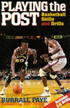 Playing the Post: Basketball Skills and Drills 9780873229791