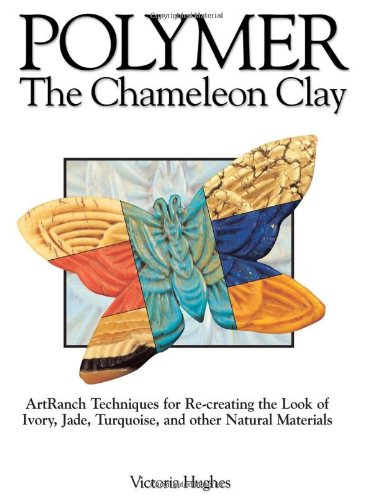 Polymer: The Chameleon Clay 9780873493734