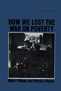 Poor Americans: How We Lost the War on Poverty 9780878550791