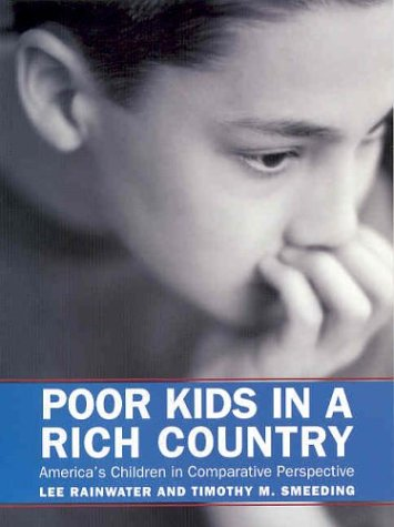 Poor Kids in a Rich Country: America's Children in Comparative Perspective 9780871547026