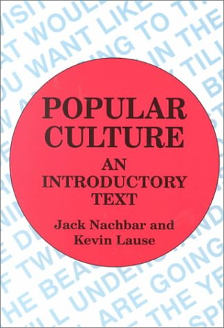 Popular Culture: An Introductory Text 9780879725723