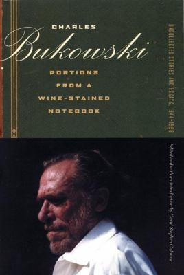 Portions from a Wine-Stained Notebook : Uncollected Stories and Essays, 1944-1990