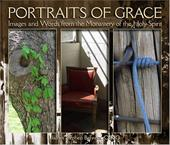 Portraits of Grace: Images and Words from the Monastery of the Holy Spirit 3921393