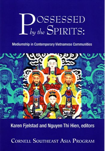 Possessed by the Spirits: Mediumship in Contemporary Vietnamese Communities 9780877271413