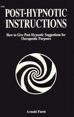 Post-Hypnotic Instructions: Suggestions for Therapy 9780879801199