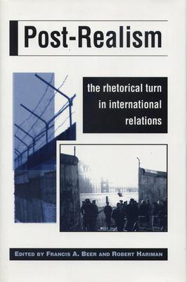Post-Realism: The Rhetorical Turn in International Relations 9780870134616