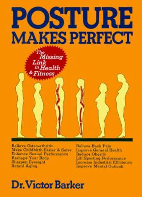 Posture Makes Perfect Health 9780870408717