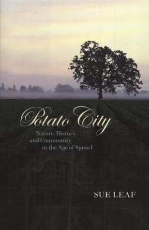 Potato City: Nature, History, and Community in the Age of Sprawl 9780873515078