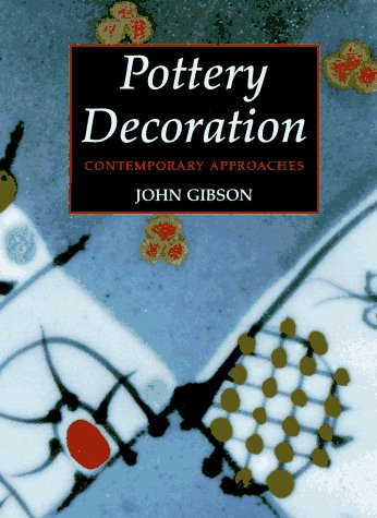 Pottery Decoration: Contemporary Approaches 9780879517885