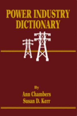 Power Industry Dictionary 9780878146055