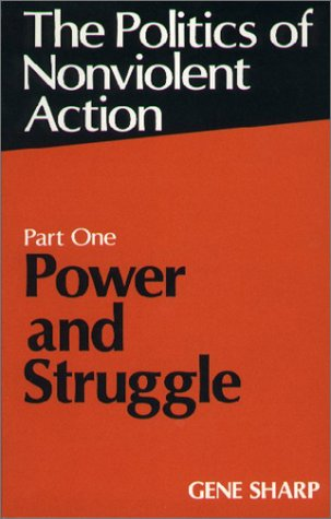 Power and Struggle: Part One of the Politics of Nonviolent Action 9780875580708