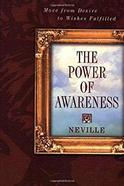 Power of Awareness: New Edition Incorporating Neville's Later Notes 9780875166551