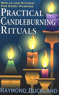 Practical Candleburning Rituals: Spells and Rituals for Every Purpose 9780875420486