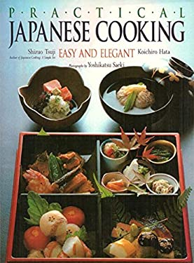 Practical Japanese Cooking: Easy and Elegant 9780870117626