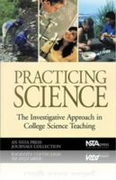 Practicing Science: The Investigative Approach in College Science Teaching 9780873551953