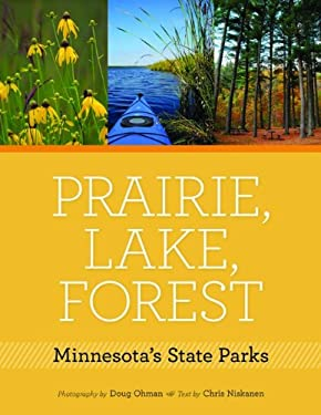 Prairie, Lake, Forest: Minnesota's State Parks 9780873517713