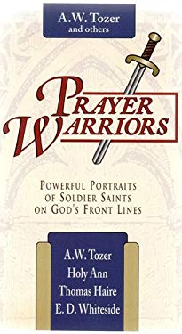 Prayer Warriors: Powerful Portraits of Soldier Saints on God's Front Lines