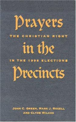 Prayers in the Precincts: The Christian Right in the 1998 Elections 9780878407743