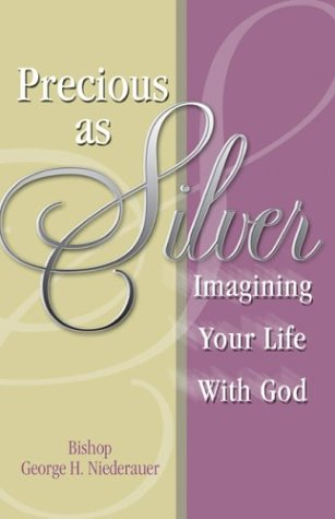 Precious as Silver: Imagining Your Life with God 9780877939986