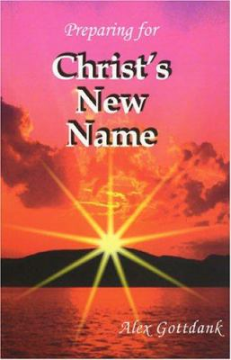 Preparing for Christ's New Name 9780879612672
