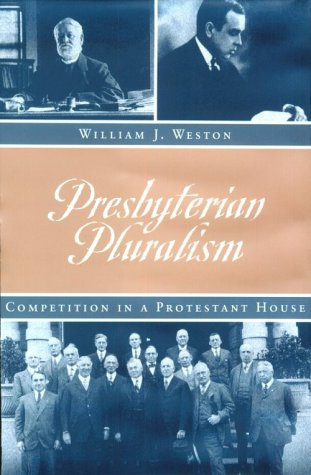 Presbyterian Pluralism: Competition in a Protestant House 9780870499821